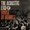 Product Image: House Of Heroes - The Acoustic End