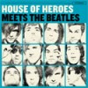 Product Image: House Of Heroes - House Of Heroes Meets The Beatles