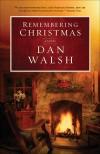 Dan Walsh - Remembering Christmas