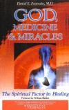 Daniel E. Fountain - God, Medicine, and Miracles: The Spiritual Factor in Healing