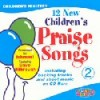 Product Image: Ishmael Ftg Dave Bilbrough - 12 New Children's Praise Songs Vol 2