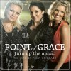 Product Image: Point Of Grace - Turn Up The Music: The Hits Of Point Of Grace