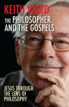 Keith Ward - The Philosopher And The Gospels
