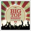 Various - Big Top Worship
