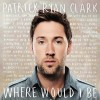 Product Image: Patrick Ryan Clark - Where Would I Be