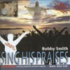 Product Image: Bobby Smith - Sing His Praises
