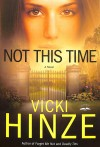 Hinze Vicki - NOT THIS TIME