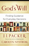 J I Packer, & Carolyn Nystrom - God's Will