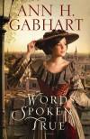 Ann H Gabhart - Words Spoken True