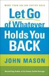 John Mason - Let Go Of Whatever Holds You Back
