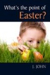 J John - What's The Point Of Easter?