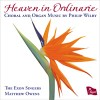 Product Image: Philip Wilby, The Exon Singers - Heaven In Ordinarie