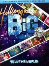 Hillsong Kids - BIG: Tell The World