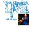 Product Image: Bob Kilpatrick - Bob Kilpatrick Live!