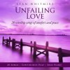 Product Image: Stan Whitmire - Unfailing Love: 20 Worship Songs Of Comfort And Praise