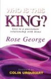 Rose George - Who Is This King?