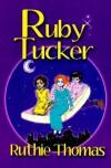Ruthie Thomas - Ruby Tucker