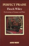 Product Image: Fletch Wiley - Perfect Praise: Performing On Trumpet And Flute