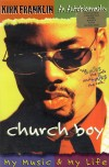 Kirk Franklin - Church Boy: My Music & My Life