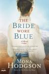 Hodgson Mona - BRIDE WORE BLUE THE