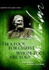 Product Image: John Wimber - I'm A Fool For Christ: Whose Fool Are You?
