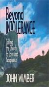 Product Image: John Wimber - Beyond Intolerance