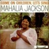 Product Image: Mahalia Jackson - Come On Children, Let's Sing Columbia)