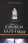 Steve Maltz - How The Church Lost Its Way
