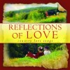 Various - Reflections Of Love: Country Love Songs