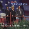 Product Image: The Steeles - We Want America Back