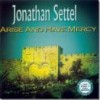 Product Image: Jonathan Settel - Arise And Have Mercy
