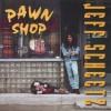 Jeff Scheetz - Pawn Shop