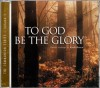 Product Image: Keith Brown - Communion Vol 1:  To God Be The Glory