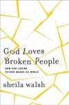 Product Image: Sheila Walsh - God Loves Broken People