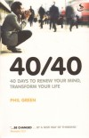 Phil Green - 40/40: 40 Days To Renew Your Mind, Transform Your Life