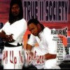 Product Image: True II Society - All Up In Yo Face