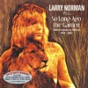 Product Image: Larry Norman - So Long Ago The Garden: 30th Anniversary Edition