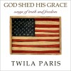 Product Image: Twila Paris - God Shed His Grace: Songs Of Truth And Freedom