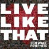 Product Image: Sidewalk Prophets - Live Like That