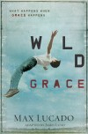 Product Image: Max Lucado - Wild Grace