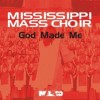 Product Image: Mississippi Mass Choir - God Made Me