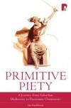 Ian Stackhouse - Primitive Piety