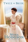 Mona Hodgson - Twice a Bride: A Novel