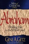 Gene A. Getz - Abraham: Holding Fast to the Will of God (Men of Character)