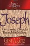 Gene A. Getz - Joseph: Overcoming Obstacles Through Faithfulness (Men of Character)