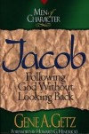 Gene A. Getz - Jacob: Following God Without Looking Back (Men of Character)