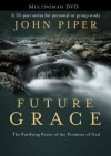 John Piper - Future Grace
