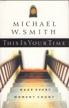 Product Image: Michael W Smith - This Is Your Time