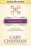 Gary Chapman - Everybody Wins: The Chapman Guide to Solving Conflicts without Arguing