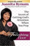 Juanita Bynum - The Threshing Floor